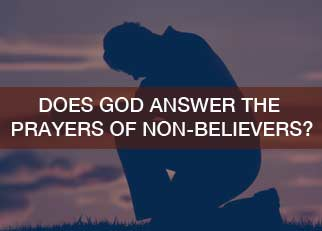 christian questions and essays does god answer the prayers of non believers