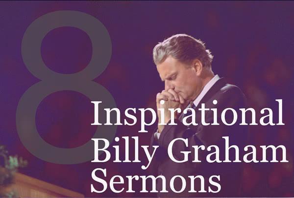 8 Inspirational Billy Graham Sermons